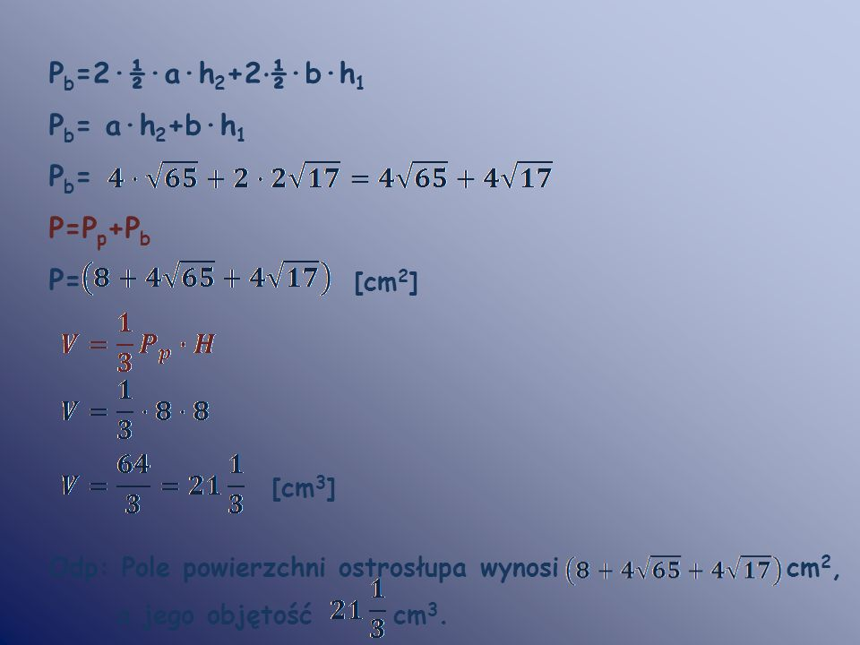 Pb=2·½·a·h2+2·½·b·h1 Pb= a·h2+b·h1 Pb= P=Pp+Pb P= [cm2] [cm3]